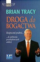 Brian Tracy - Droga do bogactwa